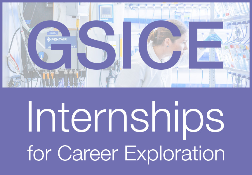 GSICE Internships for Career Exploration, program graphic with a background image of a woman working in a scientific lab setting
